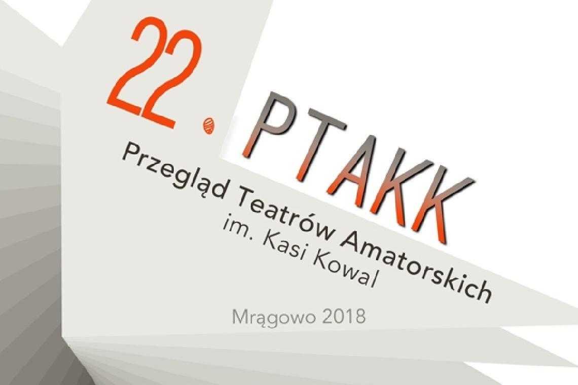 22. Przegląd Teatrów Amatorskich im. Kasi Kowal