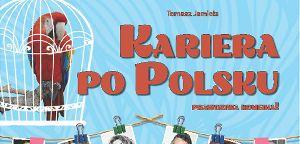Kariera po polsku - spektakl ODWOŁANY