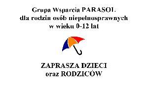 Grupa Wsparcia PARASOL dla rodzin osób niepełnosprawnych w wieku 0-12 lat
