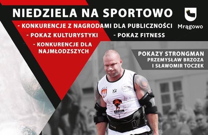 Strongmani w Mrągowie. Pokazy i konkursy dla publiczności