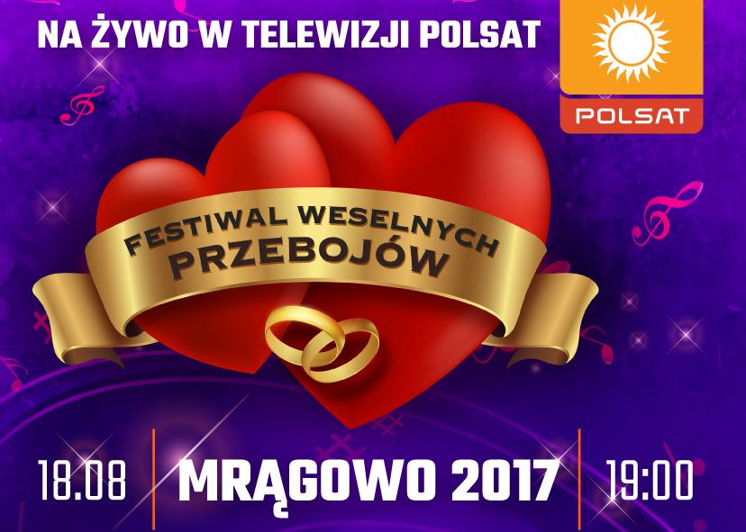Festiwal Weselnych Przebojów Z Polsatem Mrągowo 2017 Mrągowo