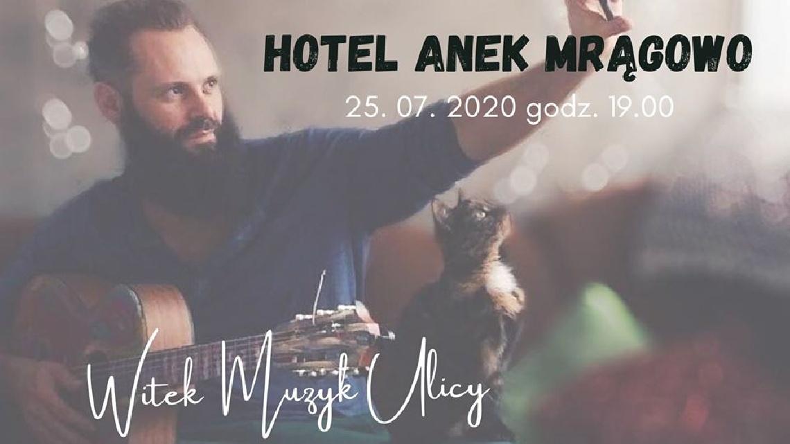 Witek Muzyk Ulicy - Hotel Anek