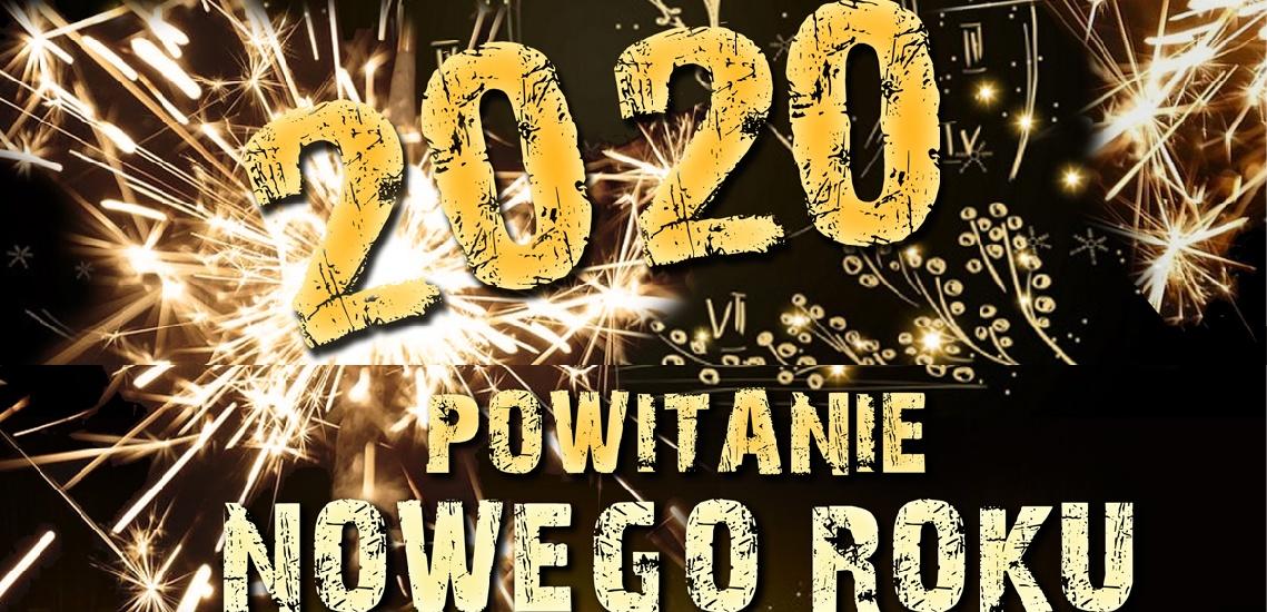 Powitanie Nowego 2020 Roku!