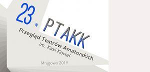 23. Przegląd Teatrów Amatorskich im. Kasi Kowal