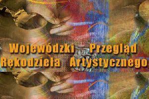 Przegląd Rękodzieła Artystycznego - koncert, pokazy, warsztaty...