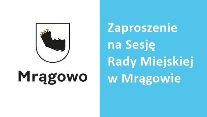 XXIV Sesja Rady Miejskiej w Mrągowie. Zaproszenie