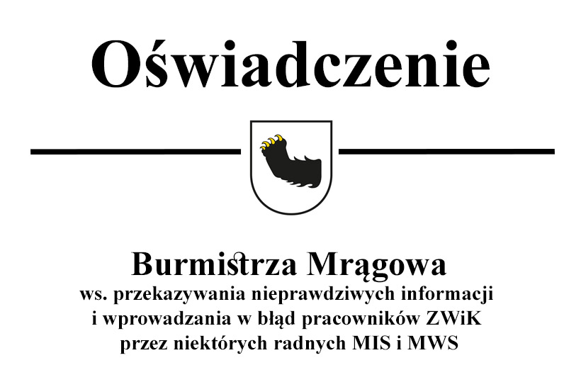 Oświadczenie burmistrza Mrągowa ws. przekazywania nieprawdziwych informacji i wprowadzania w błąd pracowników ZWiK przez niektórych radnych MIS i MWS