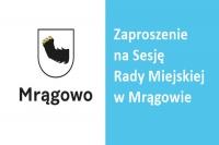 XXXIV Sesja Rady Miejskiej w Mrągowie. Zaproszenie